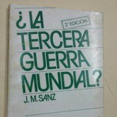 Libros de segunda mano: ¿LA TERCERA GUERRA MUNDIAL? SANZ, JOSÉ MARÍA. TDK233. Lote 83993744