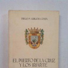 Libros de segunda mano: EL PUERTO DE LA CRUZ Y LOS IRIARTE (1945). Lote 83998956