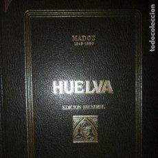 Libros de segunda mano: DICCIONARIO GEOGRÁFICO-ESTADÍSTICO-HISTÓRICO, HUELVA, EDICIÓN FACSÍMIL, MADOZ. Lote 84055740