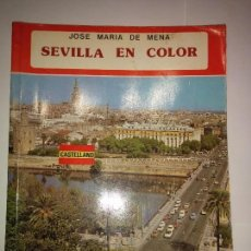 Libros de segunda mano: SEVILLA EN COLOR 1982 JOSÉ MARÍA DE MENA 3ª EDICIÓN EVEREST COLECCIÓN IBÉRICA . Lote 84097336