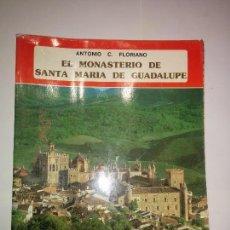 Libros de segunda mano: EL MONASTERIO DE SANTA MARÍA DE GUADALUPE 1984 ANTONIO C. FLORIANO 2ª ED. EVEREST . Lote 84124356