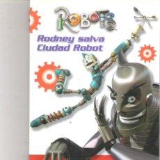 Libros de segunda mano: 1 LIBRO AÑO 2005 - ROBOTS - RODNEY SALVA CIUDAD ROBOT ( PLANETA JUNIOR ). Lote 84228900