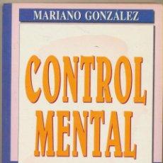Libros de segunda mano: CONTROL MENTAL. MARIANO GONZÁLEZ. EDIMAT. . Lote 84247016