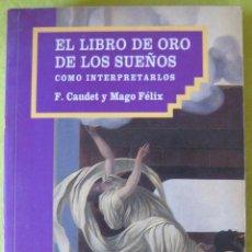Libros de segunda mano: LIBRO DE ORO DE LOS SUEÑOS_ F.CAUDET Y MAGO FELIX. Lote 84294172