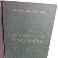 Libri di seconda mano: EL SECRETO DE LOS SUEÑOS. MESEGUER, PEDRO. COL. PSICOLOGIA-MEDICINA-PASTORAL. ED. RAZÓN Y FE. Lote 84296872
