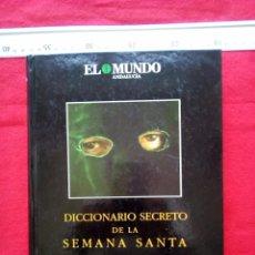 Libros de segunda mano: DICCIONARIO SECRETO DE LA SEMANA SANTA ANTONIO BURGOS 2200 GRS VER FOTOS. Lote 98828246
