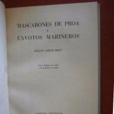 Libros de segunda mano: MASCARONES DE PROA Y EXVOTOS MARINEROS. JULIÁN AMICH BERT. Lote 84342960