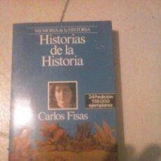 Libros de segunda mano: HISTORIAS DE LA HISTORIA. CARLOS FISAS. Lote 190302065