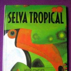 Libros de segunda mano: SELVA TROPICAL, DE HELEN COWCHER. Lote 84489916