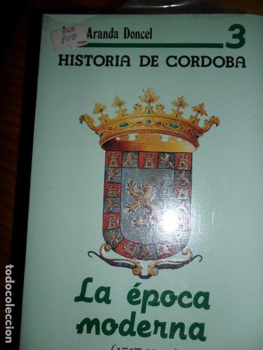 HISTORIA DE CÓRDOBA, LA ÉPOCA MODERNA (1517-1808), JUAN ARANDA DONCEL, PRECINTADO (Libros de Segunda Mano - Historia - Otros)