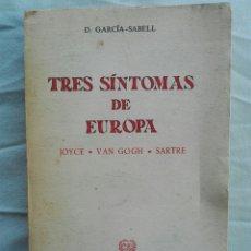 Libros de segunda mano: TRES SÍNTOMAS DE EUROPA. D. GARCÍA- SABELL. 1 EDICIÓN EN CASTELLANO.. Lote 175468377