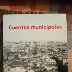 Libros de segunda mano: CUENTOS MUNICIPALES 3 - V.V.A.A. - 2007. Lote 84533616