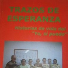Libros de segunda mano: TRAZOS DE ESPERANZA HISTORIA DE VIDA DEL YO SI PUEDO GRAFICAS ROSSO 2010 CON DVD. Lote 84616856