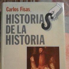 Libros de segunda mano: HISTORIAS DE LA HISTORIA - CARLOS FISAS. Lote 84634752