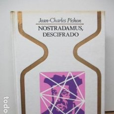 Libros de segunda mano: JEAN-CHARLES PICHON - NOSTRADAMUS, DESCIFRADO - PLAZA & JANÉS EDITORES . Lote 84655056