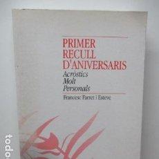 Libros de segunda mano: PRIMER RECULL MOLT D'ANIVERSARIS - ACROSTICS MOLT PERSONALS - FRANCESC FARRET I ESTEVE. Lote 84656084