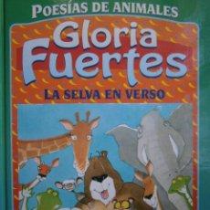 Libros de segunda mano: LA SELVA EN VERSO GLORIA FUERTES MARIA LUISA TORCIDA POESIAS DE ANIMALES SUSAETA 1994. Lote 84661064