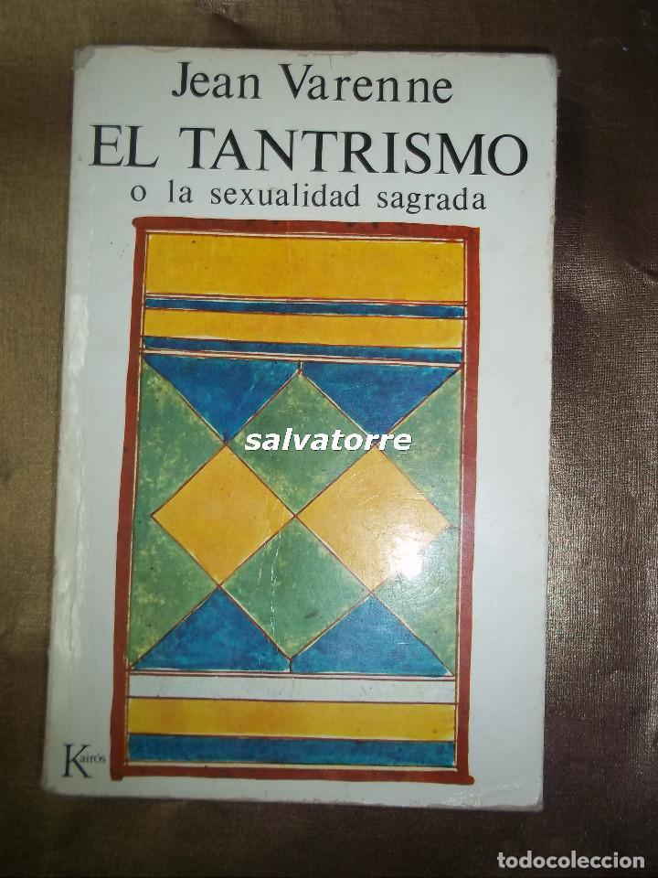 JEAN VARENNE.EL TANTRISMO. O LA SEXUALIDAD SAGRADA.KAIROS.1ºEDICION 1985 (Libros de Segunda Mano - Parapsicología y Esoterismo - Otros)