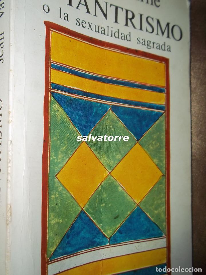 Libros de segunda mano: JEAN VARENNE.EL TANTRISMO. O LA SEXUALIDAD SAGRADA.KAIROS.1ºEDICION 1985 - Foto 2 - 84670052