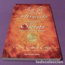 Libros de segunda mano: LA LEY DE LA ATRACCIÓN : MITOS Y VERDADES SOBRE EL SECRETO MÁS EXTRAÑO DEL MUNDO - DR.CAMILO CRUZ. Lote 84746484