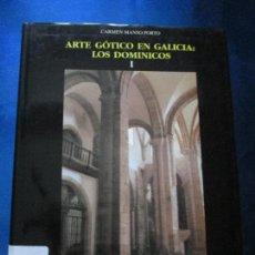 Libros de segunda mano: LIBROS(2)-ARTE GÓTICO EN GALICIA:LOS DOMINICOS I Y II-CARMEN MANSO PORTO-F. PEDRO BARRIÉ DE LA MAZA. Lote 84758060