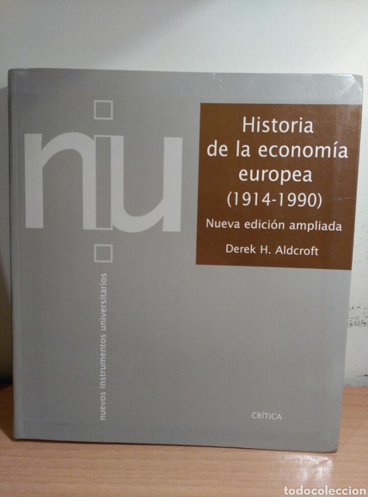 HISTORIA DE LA ECONOMIA EUROPEA (1914-1990) - DEREK H. ALDCROFT - CRÍTICA (Libros de Segunda Mano - Historia - Otros)
