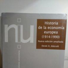 Libros de segunda mano: HISTORIA DE LA ECONOMIA EUROPEA (1914-1990) - DEREK H. ALDCROFT - CRÍTICA. Lote 84759716