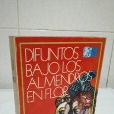 Libros de segunda mano: 70-DIFUNTOS BAJO LOS ALMENDROS EN FLOR, BALTASAR PORCEL, 1978. Lote 84768336