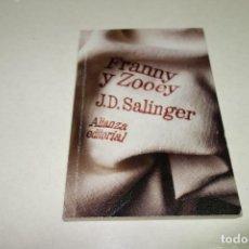 Libros de segunda mano: FRANNY Y ZOOEY J.D.SALINGER. ALIANZA EDITORIAL. Lote 84775072