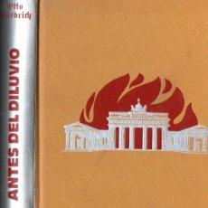 Libros de segunda mano: OTTO FRIEDRICH - ANTES DEL DILUVIO (1975) EL BERLÍN DE LOS AÑOS VEINTE. Lote 84841600