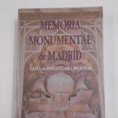 Libros de segunda mano: MEMORIA MONUMENTAL DE MADRID. GUIA DE ESTATUAS Y BUSTOS - MIGUEL ALVAREZ. TDK209. Lote 84842620