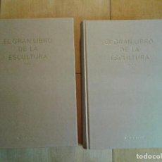 Libros de segunda mano: EL GRAN LIBRO DE LA ESCULTURA.. Lote 109550148