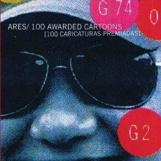 Libros de segunda mano: ARES 100 AWARDED CARTOONS. Lote 84888668