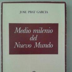 Gebrauchte Bücher - MEDIO MILENIO DEL NUEVO MUNDO. JOSE PRAT GARCÍA - 84914904