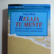 Libros de segunda mano: RELAJA TU MENTE - LARRY MOEN - ROBIN BOOK. Lote 156918238