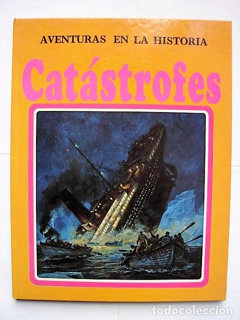 AVENTURAS DE LA HISTORIA, Nº 1: CATÁSTROFES. ED. MOLINO BARCELONA 1980. (Libros de Segunda Mano - Literatura Infantil y Juvenil - Otros)