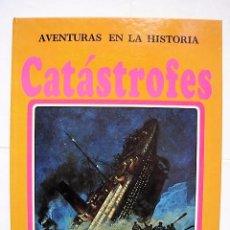 Libros de segunda mano: AVENTURAS DE LA HISTORIA, Nº 1: CATÁSTROFES. ED. MOLINO BARCELONA 1980.. Lote 84978080