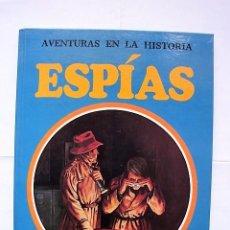 Libros de segunda mano: AVENTURAS DE LA HISTORIA, Nº 2: ESPÍAS. ED. MOLINO BARCELONA 1980.. Lote 84978316