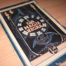 Libros de segunda mano: MUY RARO - MAGIA NEGRA : TALISMANES, AMULETOS, SORTILEGIOS... BIBLIOTECA DE CIENCIAS OCULTAS . Lote 84990512