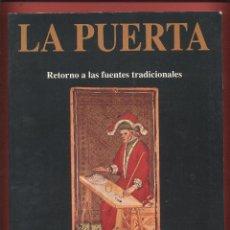 Libros de segunda mano: LA PUERTA MAGIA - RETORNO A LAS FUENTES TRADICIONALES 174 PAGS. EDIC. OBELISCO 1993 LE1833. Lote 85018512