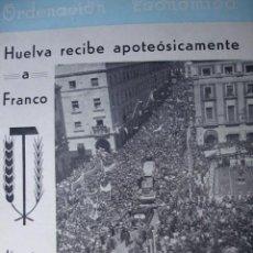 Libros de segunda mano: ORDENACION ECONOMICA HUELVA 1961.HUELVA RECIBE APOTEOSICAMENTE A FRANCO FOTOS. Lote 85020140