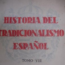 Libros de segunda mano: HISTORIA TRADICIONALISMO ESPAÑOL MELCHOR FERRER DOMINGO TEJERA SEVILLA 1946.TOMO VIII 289 PG. Lote 85030092