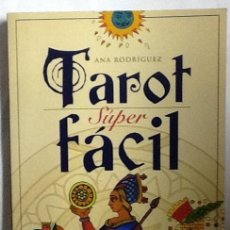 Libri di seconda mano: TAROT SÚPER FÁCIL. ANA RODRÍGUEZ. ED TIKAL .. Lote 85035616
