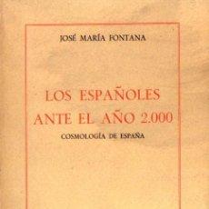 Libros de segunda mano: JOSÉ MARÍA FONTANA : LOS ESPAÑOLES ANTE EL AÑO 2000 (SAMARÁN, 1957). Lote 85081824