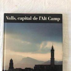 Libros de segunda mano: VALLS, CAPITAL DE L'ALT CAMP. FRANCESC CATALÀ-ROCA. DESTINO. 1991. A COLOR. . Lote 85104124