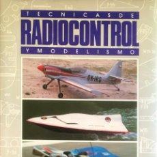 Libros de segunda mano: TECNICAS DE RADIOCONTROL Y MODELISMO.COMPLETA.. Lote 85116620