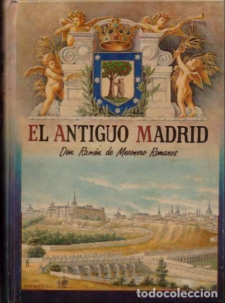 MESONERO ROMANOS, RAMÓN DE: EL ANTIGUO MADRID: PASEOS HISTÓRICO-ANECDÓTICOS POR LAS CALLES Y CASAS (Libros de Segunda Mano - Historia - Otros)