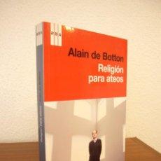 Libros de segunda mano: ALAIN DE BOTTON: RELIGIÓN PARA ATEOS (RBA, 2012) EXCELENTE ESTADO. Lote 85141532