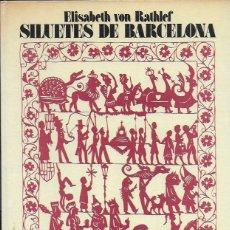 Libros de segunda mano: SILUETES DE BARCELONA / E. VON RATHLEF. BCN : JUVENTUD, 1974. 28X21 CM. 80 P.. Lote 85158928