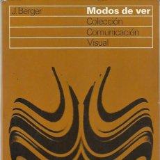 Libros de segunda mano: J. BERGER Y OTROS : MODOS DE VER. (ED. GUSTAVO GILI, COL. PUNTO Y LÍNEA, 1980). Lote 85200344